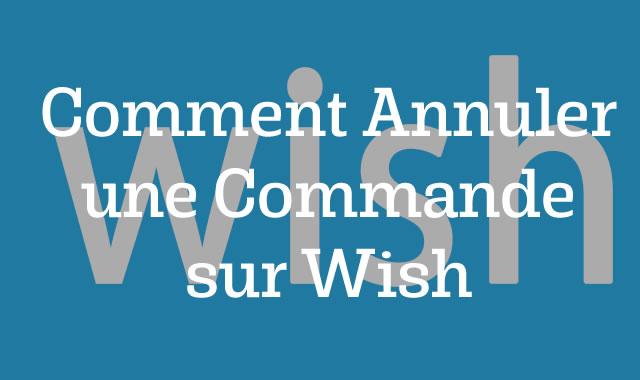 Comment Annuler une Commande sur Wish